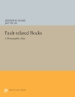 Fault-Related Rocks: A Photographic Atlas (Princeton Legacy Library #410) Cover Image