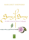 Song of Songs: The Bible's Great Love Poems in Calligraphy (Mount Tabor Books) Cover Image