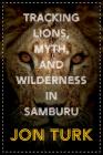 Tracking Lions and Myth in Samburu Cover Image