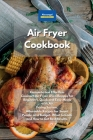 Air Fryer Cookbook: Complete and Effortless Cuisinart Air Fryer Oven Recipes for Beginners. Quick and Easy Meals with Air Frying System. A Cover Image