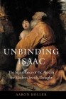 Unbinding Isaac: The Significance of the Akedah for Modern Jewish Thought Cover Image