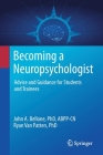 Becoming a Neuropsychologist: Advice and Guidance for Students and Trainees Cover Image