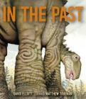 In the Past: From Trilobites to Dinosaurs to Mammoths in More Than 500 Million Years Cover Image