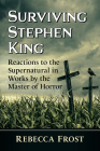 Surviving Stephen King: Reactions to the Supernatural in Works by the Master of Horror Cover Image