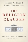 The Religion Clauses: The Case for Separating Church and State Cover Image