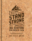 Stand Strong: 365 Devotions for Men by Men: Deluxe Edition Cover Image