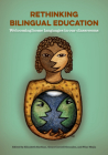 Rethinking Bilingual Education: Welcoming Home Languages Into Our Classrooms Cover Image