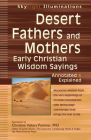 Desert Fathers and Mothers: Early Christian Wisdom Sayings--Annotated & Explained (SkyLight Illuminations) Cover Image