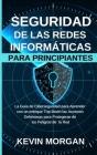 Seguridad de las Redes Informáticas para Principiantes: La Guía de Ciberseguridad para Aprender con un enfoque Top-Down las Acciones Defensivas para P Cover Image