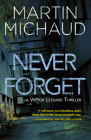 Never Forget: A Victor Lessard Thriller Cover Image
