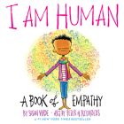 I Am Human: A Book of Empathy (I Am Books) Cover Image