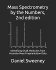 Mass Spectrometry by the Numbers: Identifying Small Molecules from Accurate-Mass Fragmentation Data Cover Image