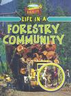 Life in a Forestry Community (Learn about Rural Life (Library)) Cover Image