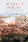Pickett's Charge: Revised and Updated: A New Look at Gettysburg's Final Attack Cover Image