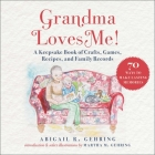 Grandma Loves Me: A Keepsake Book of Crafts, Games, Recipes, and Family Records Cover Image