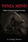 Ninja Mind: Ninjutsu Training for Danger Prevention Cover Image