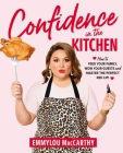 Confidence in the Kitchen: How to Feed Your Family, Wow Your Guests and Master the Perfect Red Lip! Cover Image