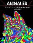Animales Libro Para Colorear Para Adultos: 60 Fantásticos Animales con Mandalas para Colorear. Excelente entretenimiento anti stress para adultos -Lib Cover Image
