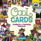 Cool Cards: Creating Fun and Fascinating Collections! (Cool Collections (Checkerboard)) Cover Image