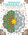 Marvelous Mandala Coloring Book: Fabulous images to free your mind (Chartwell Coloring Books #22) Cover Image