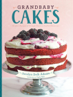 Grandbaby Cakes: Modern Recipes, Vintage Charm, Soulful Memories Cover Image