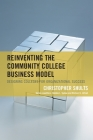 Reinventing the Community College Business Model: Designing Colleges for Organizational Success Cover Image