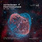 Astronomy Photographer of the Year: Prize-Winning Images by Top Astrophotographers Cover Image