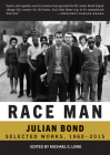 Race Man: The Collected Works of Julian Bond, 1960-2015 Cover Image