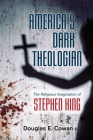 America's Dark Theologian: The Religious Imagination of Stephen King Cover Image