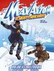 Polar Ice Meltdown: A Max Axiom Super Scientist Adventure Cover Image
