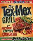 The Tex-Mex Grill and Backyard Barbacoa Cookbook Cover Image