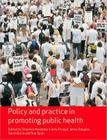 Policy and Practice in Promoting Public Health (Published in Association with the Open University) Cover Image