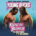 Young Bucks: Killing the Business from Backyards to the Big Leagues Cover Image