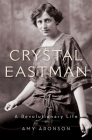 Crystal Eastman: A Revolutionary Life Cover Image