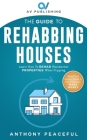 The Guide to Rehabbing Houses: Learn How to Rehab Residential Properties When Flipping Cover Image