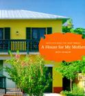 House for My Mother: Architects Build for Their Families Cover Image