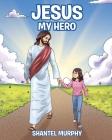 Jesus My Hero Cover Image