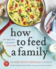 How to Feed a Family: The Sweet Potato Chronicles Cookbook Cover Image