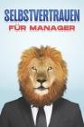 Selbstvertrauen Für Manager: Management-Fähigkeiten für Manager #4 Cover Image