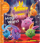Sunny Bunnies: The Magic Wand: A Lift-The-Flap Book (Us Edition) Cover Image