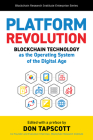 Platform Revolution: Blockchain Technology as the Operating System of the Digital Age (Blockchain Research Institute Enterprise Series) Cover Image