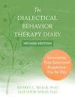 The Dialectical Behavior Therapy Diary: Monitoring Your Emotional Regulation Day by Day Cover Image