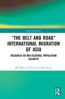 The Belt and Road International Migration of Asia: Research on Multilateral Population Security (China Perspectives) Cover Image