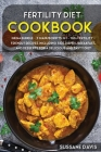 Fertility Cookbook: MEGA BUNDLE - 3 Manuscripts in 1 - 120+ Fertility - friendly recipes including Side Dishes, Breakfast, and desserts fo Cover Image