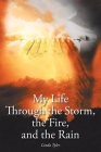 My Life Through the Storm, the Fire, and the Rain Cover Image