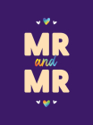 """Mr & Mr: Romantic Quotes and Affirmations to say """"I Love You"""" To Your Partner Cover Image"""