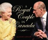 A Royal Couple in Canada Cover Image