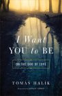 I Want You to Be: On the God of Love Cover Image