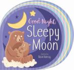Good Night, Sleepy Moon Cover Image