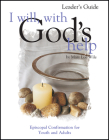 I Will, with God's Help Leader's Guide: Episcopal Confirmation for Youth and Adults Cover Image